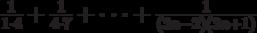 \frac{1}{1 \cdot 4}+\frac{1}{4\cdot 7}+\cdot\cdot\cdot+\frac{1}{\left(3n-2\right)\left(3n+1\right)}