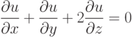 \frac{\partial u}{\partial x}+\frac{\partial u}{\partial y}+2\frac{\partial u}{\partial z}=0