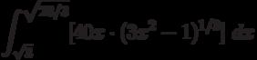\int ^{\sqrt{28/3}}_{\sqrt {3}}[40x \cdot(3x^2-1)^{1/3} ]\ dx