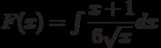 F(x)=\int \dfrac{x+1}{6\sqrt{x}} dx