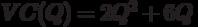 VC(Q) = 2Q^2 + 6Q