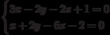 \begin{cases}3x-2y-2z+1=0\\x+2y-6z-2=0\end{cases}