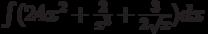 \int( 24x^2+\frac{2}{x^3}+\frac{3}{2\sqrt x})dx
