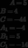 A= 5\\B= 4\\C= -44\\A_1= -4\\B_1= 5\\C_1= -14