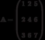 \mathbf{A}=\left( \begin{array}{ccc}1 & 2 &  5 & \\2 & 4 &  6 & \\3 & 6 &  7 &\end{array} \right)