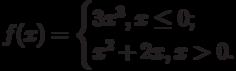 $f(x)=\begin{cases}3x^3,{x\leq 0};\\x^2+2x,{x>0.}\end{cases}$