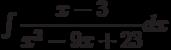 \int \dfrac{x-3}{x^2-9x+23} dx