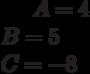 A=4\\B=5\\C=-8