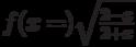 $f(x=)\sqrt \frac {2-x}{2+x}$