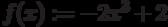 f(x):=-2x^3 + 2