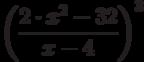 \left (\frac {2 \cdot x^2- 32}{x-4}\right)^3