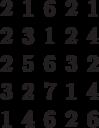 \begin{matrix}2&1&6&2&1\\2&3&1&2&4\\2&5&6&3&2\\3&2&7&1&4\\1&4&6&2&6\end{matrix}