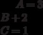 A=3\\B+2\\C=1