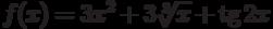 $f(x) = 3x^2+3\sqrt[3]{x}+\tg 2x $