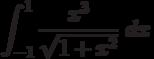 \int ^{1}_{-1}\frac{x^3}{\sqrt{1+x^2}}\ dx