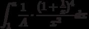 \int^a_1\frac{1}{A} \cdot \frac{(1+\frac{1}{x})^4}{x^2}dx