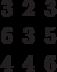 \begin{matrix}3&2&3\\6&3&5\\4&4&6\end{matrix}
