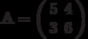 \mathbf{A}=\left( \begin{array}{cc}5 & 4 \\3 & 6 \end{array} \right)