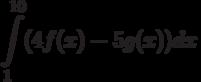 \int\limits^{10}_{1}(4f(x)-5g(x))dx