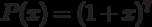 P(x)=(1+x)^7