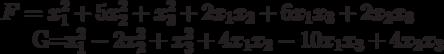 F=x_{1}^{2}+5x_{2}^{2}+x_{3}^{2}+2x_{1}x_{2}+6x_{1}x_{3}+2x_{2}x_{3}G=x_{1}^{2}-2x_{2}^{2}+x_{3}^{2}+4x_{1}x_{2}-10x_{1}x_{3}+4x_{2}x_{3}