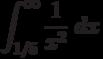\int^{\infty}_{1/5} \frac {1}{x^2}\ dx