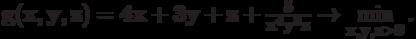 \bf{g(x, y, z) = 4 x+3 y+z + \frac{5}{x^{4}y^3 z} \rightarrow \min_{x, y, z >0}\limits.}