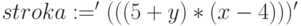 stroka:='(((5+y)*(x-4)))'