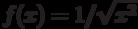 f(x)=1/\sqrt{x^2}