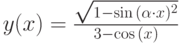 y(x)=\frac{\sqrt{1-\sin{(\alpha \cdot  x)^2}}}{3-\cos{(x)}}