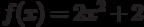 f(x)=2x^2+2