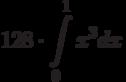 128 \cdot \int\limits^1_{0}x^3dx