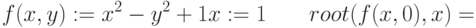 f(x,y) :=x^2-y^2+1\\x:=1\qquad root (f(x,0),x)=