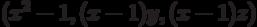 (x^2 - 1, (x - 1)y, (x - 1)z)