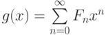 g(x)=\sum\limits_{n=0}^{\infty}F_n x^n