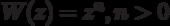 W(z) = {z^n},n > 0