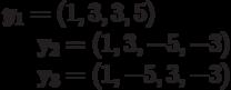 y_{1}=(1,3,3,5)y_{2}=(1,3,-5,-3)y_{3}=(1,-5,3,-3)