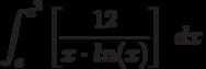 \int ^{e^2}_{e}\left[\frac{12}{x \cdot ln(x)}\right]\ dx