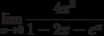 $\lim\limits_{x\rightarrow 0}\dfrac{4x^{3}}{1-2x-e^{x}}$
