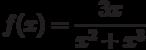 $f(x)=\dfrac{3x}{x^{2}+x^{3}}$