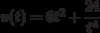 v(t)=6t^2+\dfrac{24}{t^4}