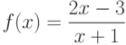 $f(x)=\dfrac{2x-3}{x+1}$