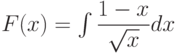F(x)=\int \dfrac{1-x}{\sqrt{x}} dx
