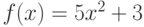 f(x)= 5x^2+3