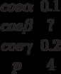 \begin {matrix}cos \alpha &0.1\\cos \beta &?\\cos \gamma &0.2\\p &4\end{matrix}