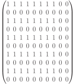 \begin{pmatrix} 1 & 1 & 1 & 1 & 1 & 1 & 1 & 1 & 0 & 0 \\ 0 & 0 & 0 & 0 & 0 & 0 & 0 & 0 & 0 & 0 \\  1 & 1 & 1 & 1 & 1 & 1 & 1 & 1 & 0 & 0 \\ 0 & 0 & 0 & 0 & 0 & 0 & 0 & 0 & 0 & 0 \\  1 & 1 & 1 & 1 & 1 & 1 & 1 & 1 & 0 & 0 \\ 0 & 0 & 0 & 0 & 0 & 0 & 0 & 0 & 0 & 0 \\  1 & 1 & 1 & 1 & 1 & 1 & 1 & 1 & 0 & 0 \\ 0 & 0 & 0 & 0 & 0 & 0 & 0 & 0 & 0 & 0 \\  1 & 1 & 1 & 1 & 1 & 1 & 1 & 1 & 0 & 0 \\  0 & 0 & 0 & 0 & 0 & 0 & 0 & 0 & 0 & 0 \\ \end{pmatrix}