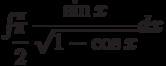 \int_{\dfrac{\pi}{2}}^{\pi} \dfrac{\sin x}{\sqrt{1-\cos x}} dx