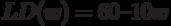 LD(w) = 60 – 10w