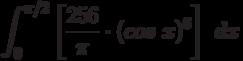 \int^{\pi/2}_{0} \left[ \frac {256}{\pi}\cdot(cos\ x)^6\right]\ dx