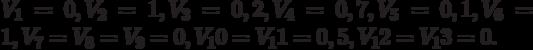 V_1 = 0, V_2 = 1, V_3 = 0,2, V_4 = 0,7, V_5 = 0,1, V_6 = 1, V_7 = V_8 = V_9 = 0, V_10 = V_11 = 0,5, V_12 = V_13 = 0.